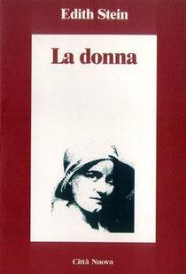 La donna: Il suo compito secondo la natura e la grazia. Edith Stein | Libro | Itacalibri