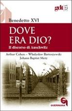 Dove era Dio?: Il discorso di Auschwitz. Benedetto XVI | Libro | Itacalibri