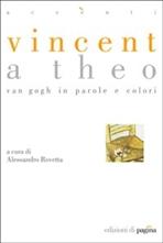 Vincent a Theo: Van Gogh in parole e colori. AA.VV. | Libro | Itacalibri