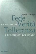 Fede verità tolleranza: Il cristianesimo e le religioni del mondo. Benedetto XVI, Joseph Ratzinger | Libro | Itacalibri