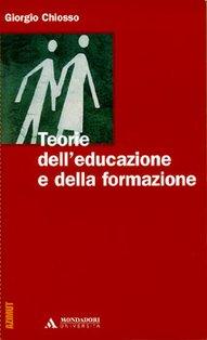Teorie dell'educazione e della formazione - Giorgio Chiosso | Libro | Itacalibri