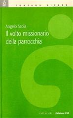 Il volto missionario della parrocchia - Angelo Scola | Libro | Itacalibri