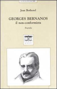 Georges Bernanos: il non-conformista<br>Biografia</br>. Jean Bothorel | Libro | Itacalibri