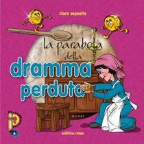 La parabola della dramma perduta - Clara Esposito | Libro | Itacalibri