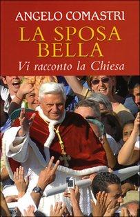 La sposa bella: Vi racconto la Chiesa. Angelo Comastri | Libro | Itacalibri