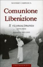 Comunione e Liberazione. Il riconoscimento (1976-1984): Appendice (1985-2005). Massimo Camisasca | Libro | Itacalibri
