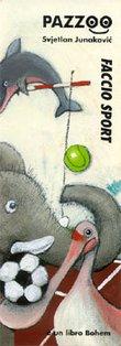 Faccio sport - Svjetlan Junakovic | Libro | Itacalibri