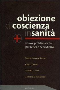 Obiezione di coscienza in sanità: Nuove problematiche per l'etica e per il diritto. AA.VV. | Libro | Itacalibri