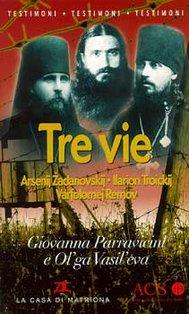 Tre vie: (A. Zadanovskij, I. Troickij, V. Remov). Giovanna Parravicini, Olga Vasil'eva | Libro | Itacalibri