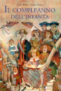 Il compleanno dell'infanta - Oscar Wilde | Libro | Itacalibri