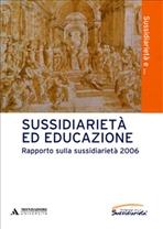 Sussidiarietà ed educazione: Rapporto sulla sussidiarietà 2006. AA.VV. | Libro | Itacalibri
