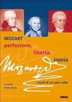 Mozart: perfezione, libertà, ironia: I tratti di un solo volto. AA.VV. | Libro | Itacalibri