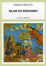 Islam ed ebraismo: Introduzione, traduzione e note di Adriano Dell'Asta. Vladimir Solov'ëv | Libro | Itacalibri