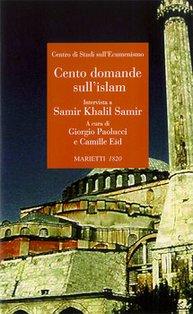 Cento domande sull'islam: Intervista a Samir Khalil Samir. Camille Eid, Giorgio Paolucci | Libro | Itacalibri
