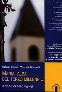 Maria, alba del terzo millennio: Il dono di Medjugorje. Riccardo Caniato, Vincenzo Sansonetti | Libro | Itacalibri