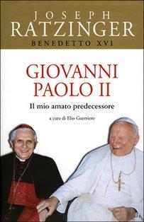 Giovanni Paolo II. Il mio amato predecessore - Joseph Ratzinger, Benedetto XVI | Libro | Itacalibri