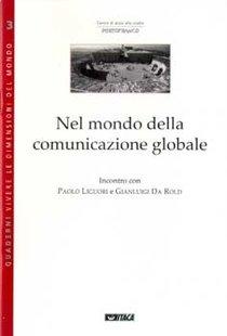 Nel mondo della comunicazione globale - Gianluigi Da Rold, Paolo Liguori | Libro | Itacalibri