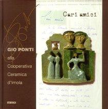 Cari amici. Gio Ponti alla Cooperativa Ceramica d'Imola - AA.VV.   Libro   Itacalibri