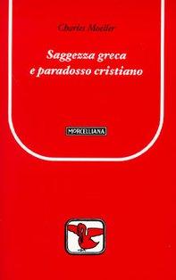 Saggezza greca e paradosso cristiano - Charles Moeller   Libro   Itacalibri
