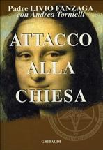 Attacco alla Chiesa - Livio Fanzaga, Andrea Tornielli | Libro | Itacalibri