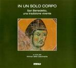 In un solo corpo: San Benedetto, una tradizione vivente. AA.VV. | Libro | Itacalibri