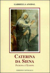 Caterina da Siena: Patrona d'Europa. Gabriella Anodal | Libro | Itacalibri