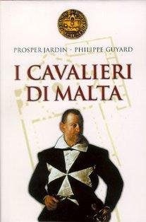 I cavalieri di Malta - Prosper Jardin, Philippe Guyard | Libro | Itacalibri