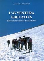 L'avventura educativa: Educazione Genitori Scuola Parità. Giancarlo Tettamanti | Libro | Itacalibri