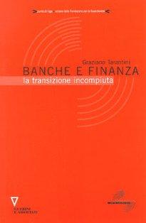 Banche e finanza: La transizione incompiuta. Graziano Tarantini | Libro | Itacalibri