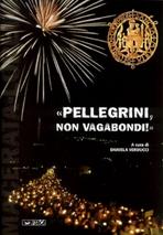 Pellegrini, non vagabondi! - AA.VV. | Libro | Itacalibri