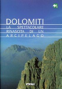 Dolomiti: La spettacolare rinascita di un arcipelago. AA.VV. | Libro | Itacalibri