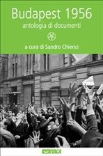 Budapest 1956: Antologia di documenti. AA.VV. | Libro | Itacalibri