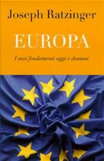 Europa: I suoi fondamenti oggi e domani. Joseph Ratzinger | Libro | Itacalibri