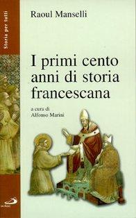 I primi cento anni di storia francescana - Raoul Manselli | Libro | Itacalibri