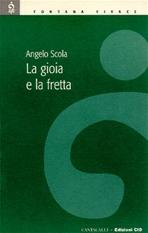 La gioia e la fretta: Testimoni del Risorto. Angelo Scola | Libro | Itacalibri