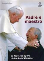 Padre e maestro: La fede e le opere di don Luigi Giussani. Arcangelo Berra | Libro | Itacalibri