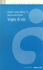 Voglia di Vita - Angelo Scola, Marco Cè, Beniamino Pizziol | Libro | Itacalibri