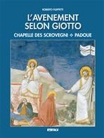 L'Avenement selon Giotto: Chapelle des Scrovegni - Padoue. Roberto Filippetti | Libro | Itacalibri
