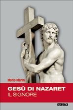 Gesù di Nazaret: Il Signore. Mario Marini | Libro | Itacalibri
