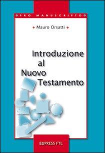 Introduzione al Nuovo Testamento - Mauro Orsatti | Libro | Itacalibri