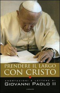 Prendere il largo con Cristo: Esortazioni e lettere di Giovanni Paolo II. AA.VV. | Libro | Itacalibri