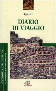 Diario di viaggio - Egeria | Libro | Itacalibri