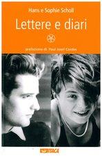 Lettere e diari: La Rosa Bianca. Hans e Sophie Scholl | Libro | Itacalibri