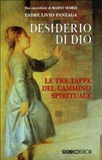 Desiderio di Dio: Le tre tappe del cammino spirituale. Livio Fanzaga   Libro   Itacalibri
