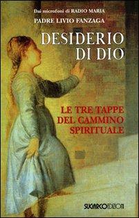 Desiderio di Dio: Le tre tappe del cammino spirituale. Livio Fanzaga | Libro | Itacalibri