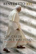 Chi crede non è mai solo: Viaggio in Baviera - Tutte le parole del Papa. Benedetto XVI | Libro | Itacalibri