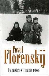La mistica e l'anima russa - Pavel A. Florenskij | Libro | Itacalibri