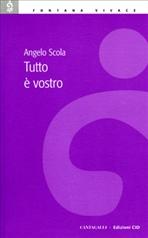 Tutto è vostro - Angelo Scola | Libro | Itacalibri