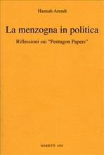 "La menzogna in politica: Riflessioni sui ""Pentagon Papers"". Hannah Arendt | Libro | Itacalibri"