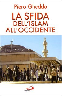 La sfida dell'islam all'Occidente - Piero Gheddo | Libro | Itacalibri
